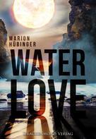 Marion Hübinger: Water Love ★★★★★