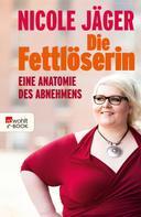 Nicole Jäger: Die Fettlöserin ★★★★