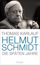 Helmut Schmidt - Die späten Jahre