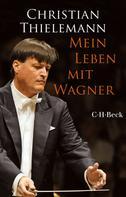 Christian Thielemann: Mein Leben mit Wagner ★★★★★