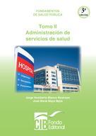 Jorge Humberto Blanco Restrepo: Fundamentos de salud pública. Tomo II. Administración de servicios de salud