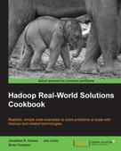 Jonathan R. Owens: Hadoop Real-World Solutions Cookbook