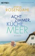 Anna Rosendahl: Acht Zimmer, Küche, Meer ★★★★