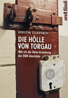 Kerstin Gueffroy: Die Hölle von Torgau ★★★★★