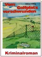 Helmut Höfling: Vom Golfplatz verschwunden