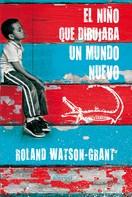 Roland Watson-Grant: El niño que dibujaba un mundo nuevo