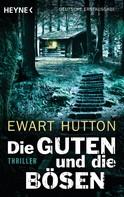 Ewart Hutton: Die Guten und die Bösen ★★★