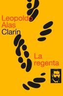 Leopoldo Alas «Clarín»: La regenta