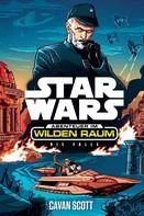 Cavan Scott: Star Wars: Abenteuer im Wilden Raum - Die Falle