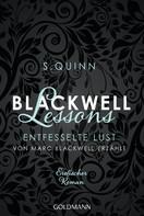 S. Quinn: Blackwell Lessons - Entfesselte Lust. Von Marc Blackwell erzählt ★★★★