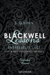 Blackwell Lessons - Entfesselte Lust. Von Marc Blackwell erzählt - Devoted 5 - Erotischer Roman