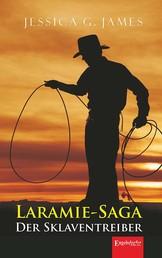 Laramie-Saga. Der Sklaventreiber