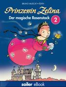 Bruno Muscat: Prinzessin Zelina, Band 2: Der magische Rosenstock