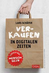 Verkaufen in digitalen Zeiten - Einfach mal Mensch sein