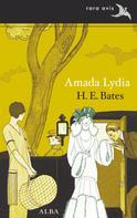 H. E. Bates: Amada Lydia