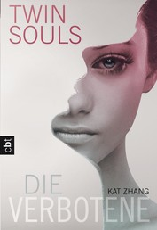 Twin Souls - Die Verbotene - Band 1