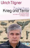Ulrich Tilgner: Zwischen Krieg und Terror ★★★★★
