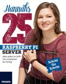 Hannah Bernauer: Hannahs 25 Raspberry Pi Server ★★★★