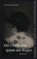 Clara Schobesberger: Der Unerkannte spannt den Bogen