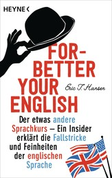 Forbetter Your English - Der etwas andere Sprachkurs - Ein Insider erklärt die Fallstricke und Feinheiten der englischen Sprache