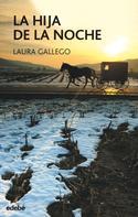 Laura Gallego: La hija de la noche