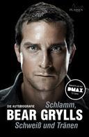 Bear Grylls: Schlamm, Schweiß und Tränen ★★★★