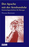 Thomas Biermann: Der Apache mit der Armbanduhr ★★★★★