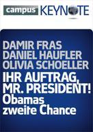 Daniel Haufler: Ihr Auftrag, Mr. President! Obamas zweite Chance