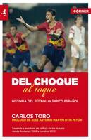 Carlos Toro: Del choque al toque