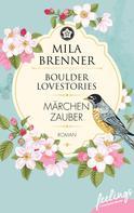 Mila Brenner: Boulder Lovestories - Märchenzauber ★★★★