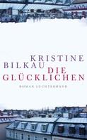 Kristine Bilkau: Die Glücklichen ★★★★