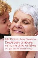 Ester Martínez: Desde que soy abuela, ya no me pinto los labios