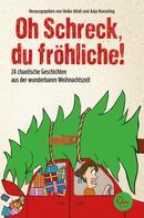 Heike Abidi: Oh Schreck, du fröhliche! ★★★