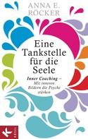 Anna E. Röcker: Eine Tankstelle für die Seele ★★★