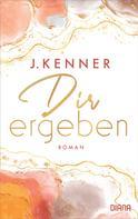 J. Kenner: Dir ergeben ★★★★★