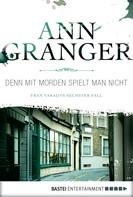 Ann Granger: Denn mit Morden spielt man nicht ★★★★