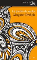 Margaret Drable: La piedra de moler