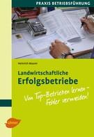 Heinrich Maurer: Landwirtschaftliche Erfolgsbetriebe