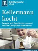 Mittelbayerische Zeitung: Kellermann kocht