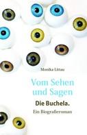 Monika Littau: Vom Sehen und Sagen. Die Buchela. ★★★