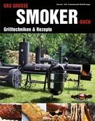 Karsten Aschenbrandt: Das große Smoker-Buch ★★★★