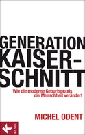 Michel Odent: Generation Kaiserschnitt ★★★★