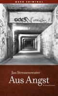 Jan Stressenreuter: Aus Angst ★★★★★