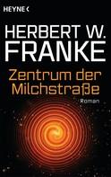Herbert W. Franke: Zentrum der Milchstraße ★★★★