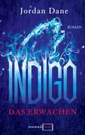 Jordan Dane: Indigo - Das Erwachen ★★★★