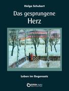 Helga Schubert: Das gesprungene Herz