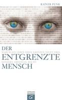 Rainer Funk: Der entgrenzte Mensch ★★★