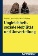 Norbert Berthold: Ungleichheit, soziale Mobilität und Umverteilung