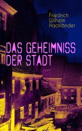 Das Geheimniss der Stadt (Vollständige Ausgabe: Band 1 bis 3) - Gangster-Krimi aus dem Geldfälscher Milieu