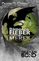 Simon R. Green: Shaman Bond 2: Dämonenfieber ★★★★★